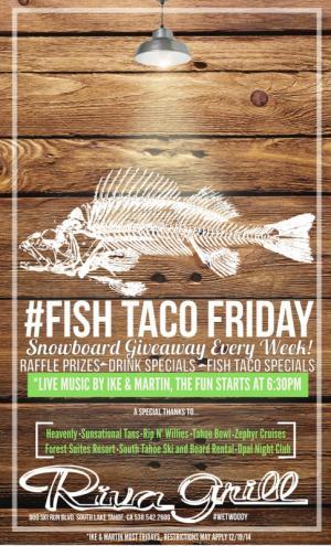 Riva Grill Fish Taco Fridays at South Lake Tahoe