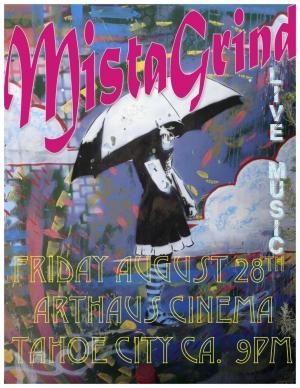 Mista Grind at Tahoe Art Haus & Cinema