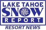Lake Tahoe Snow Report - Resort News