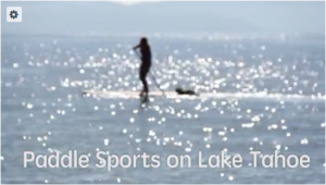On The Water: Paddle Sports at Lake Tahoe