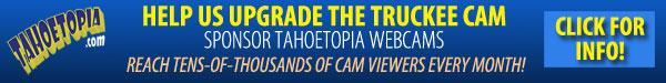 Support the Truckee Cam Upgrade - Sponsor Tahoetopia Webcams