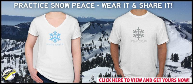 Lake Tahoe Snow Peace T-Shirts - Wear it, and Share it!
